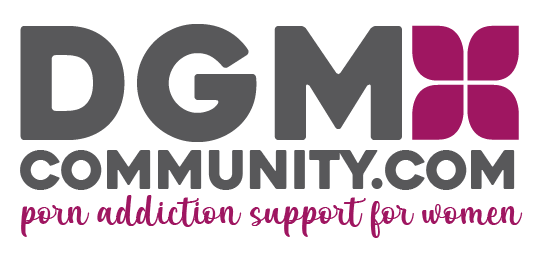 DGMCommunity.com | Pornography & Sexual Addiction Support for Women